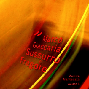 Marco Giaccaria - Sussurro e Fragore - cover