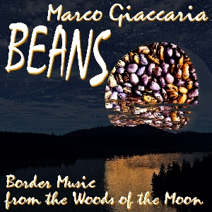 Marco Giaccaria - BEANS - Border Music from the Woods of the Moon - cover