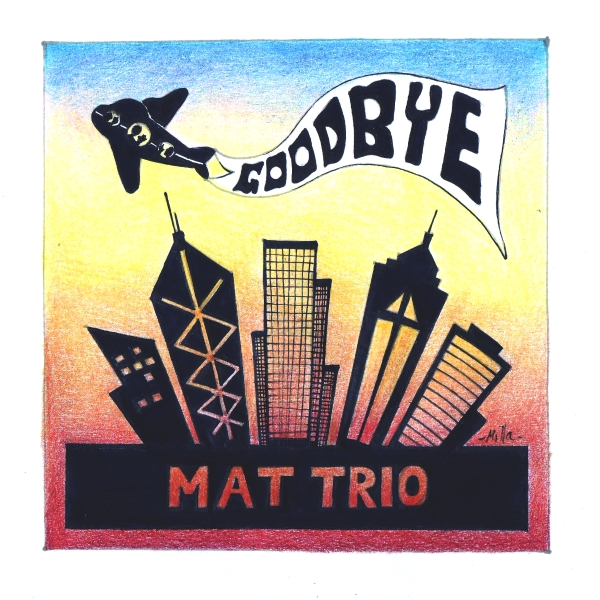 MAT Trio - Goodbye
