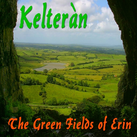 Kelteran - The Green Fields of Erin